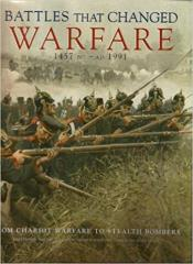 Battles That Changed Warfare (1457 BC - AD 1991)