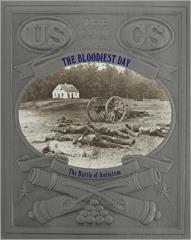 Civil War, The - The Bloodiest Day, The Battle of Antietam