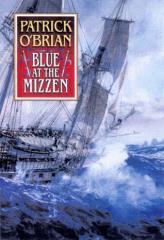 Aubrey & Maturin #20 - Blue at the Mizzen
