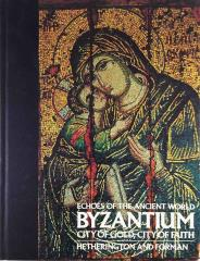 Byzantium - City of Gold, City of Faith