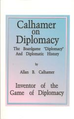 "Calhamer on Diplomacy - The Boardgame ""Diplomacy"" and Diplomatic History"