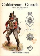 Coldstream Guards - Dress and Appointments 1658-1972
