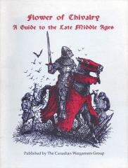 Flower of Chivalry - A Guide to the Late Middle Ages