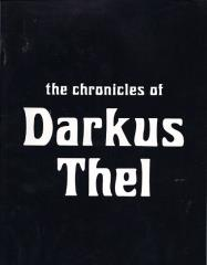 Chronicles of Darkus Thel, The