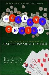 Dealer's Choice - The Complete Handbook to Saturday Night Poker