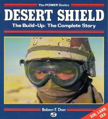 Desert Shield - The Build-up, the Complete Story