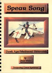 Spear Song - Dark Age/Medieval Skirmish