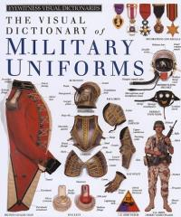 Visual Dictionary of Military Uniforms, The