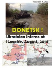 Donetsk - Ukrainian Inferno at Ilovaisk, 2014