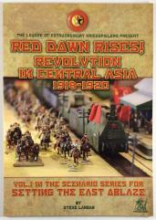 Setting the East Ablaze Vol. 1 - Red Dawn Rises, Revolution in Central Asia 1918-1920