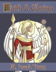 Faith & Gaming (Revised and Expanded Edition)
