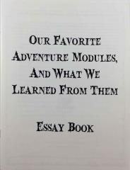 Our Favorite Adventure Modules, and What We Learned From Them Essay Book