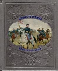 Civil War, The - Forward to Richmond, McClellan's Peninsular Campaign