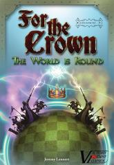 For the Crown - The World is Round Expansion #2 (2nd Edition)