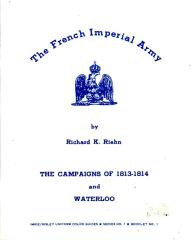 #1 - The French Imperial Army, The Campaigns of 1813-1814 and Waterloo