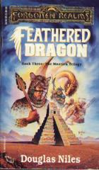 Maztica Trilogy, The #3 - Feathered Dragon