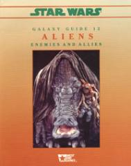 Galaxy Guide #12 - Aliens - Enemies and Allies