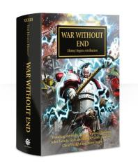 Horus Heresy, The #33 - War Without End