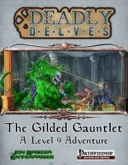 Deadly Delves - The Gilded Gauntlet