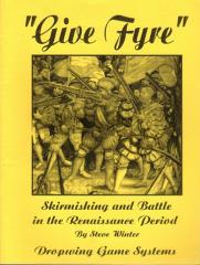 Give Fyre - Skirmishing and Battle in the Renaissance Period