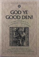 God Ye Good Den! (1st Edition)