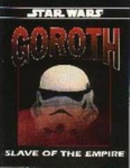 Goroth - Slave of the Empire
