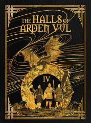 Halls of Arden Vul, The - Vol. IV