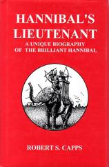 Hannibal's Lieutenant - A Unique Biography of the Brilliant Hannibal
