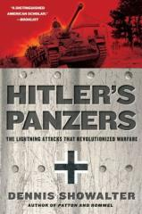 Hitler's Panzers - The Lightning Attacks that Revolutionized Warfare