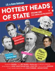Hottest Heads of State - Vol. 1 The American Presidents