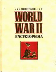 Illustrated World War II Encyclopedia Volume 1