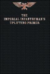 Imperial Infantryman's Uplifting Primer, The (1st Edition)