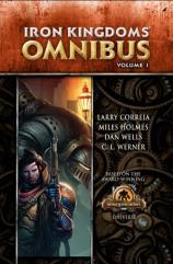 Iron Kingdoms - Omnibus Volume 1