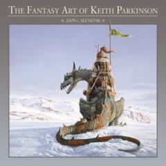 Fantasy Art of Keith Parkinson, The - 2005 Calendar