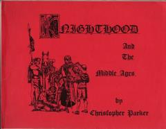 Knighthood and the Middle Ages 700AD-1300AD (Red Cover Edition)