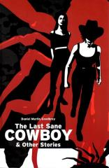 Last Sane Cowboy and Other Stories, The