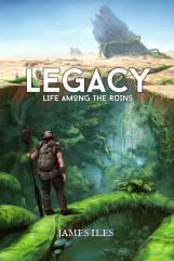 Legacy - Life Among the Ruins (1st Edition)