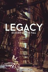 Legacy - Echoes of the Fall