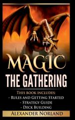 Magic the Gathering - Rules and Getting Started, Strategy Guide, Deck Building For Beginners (MTG, Deck Building, Strategy)