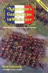 Napoleon's Campaigns in Miniature - A Wargamers' Guide to the Napoleonic Wars 1796-1815 (2nd Edition)