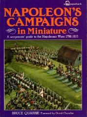 Napoleon's Campaigns in Miniature - A Wargamers' Guide to the Napoleonic Wars 1796-1815