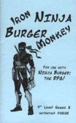 Iron Ninja, Burger Monkey