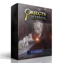 Objects of Intrigue - Dungeon