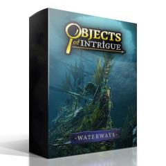 Objects of Intrigue - Waterways