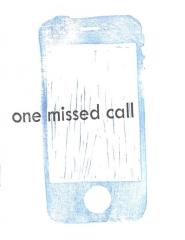 One Missed Call/Have a Great Summer!