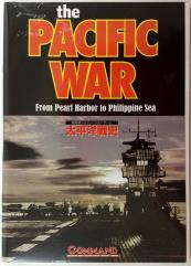 Pacific War, The - From Pearl Harbor to Phillippine Sea