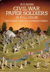 Civil War Paper Soldiers in Full Color - 100 Authentic Union and Confederate Soldiers