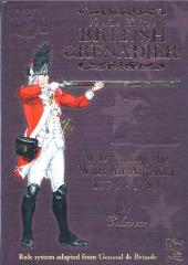 British Grenadier! - Gaming the Wars for America 1775-1783 (Deluxe Edition)