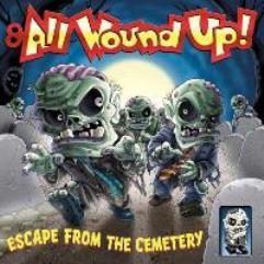 All Wound Up! - Escape From the Cemetery
