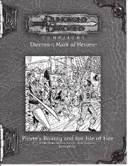 Mark of Heroes RPGA - Pirate's Bounty and the Isle of Fire